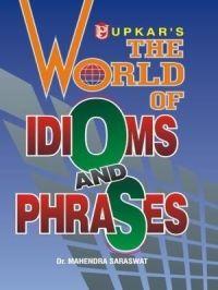 The World of Idioms and Phrases (Eng.-Eng.-Hindi): Book by Dr. Mahendra Saraswat