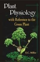 Plant Physiology with Reference to the Green Plant in 3 Vols 2nd edn: Book by Edwein Cyrus Miller