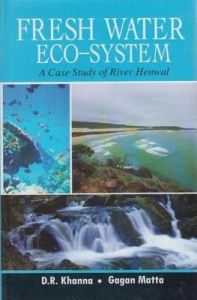 Freshwater Ecosystem: A Case Study of River Henwal: Book by Gagan Matta