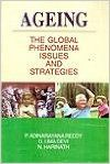 Ageing: The Global Phenomena Issues and Strategies (English): Book by P. Adinarayana Reddy D. Uma Devi N. Harinath