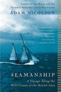 Seamanship: A Voyage Along the Wild Coasts of the British Isles: Book by Adam Nicolson