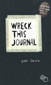 Wreck This Journal: To Create is to Destroy, Now With Even More Ways to Wreck! (English) (Paperback): Book by Keri Smith