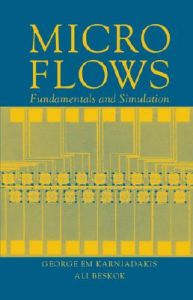 Microflows: Fundamentals and Simulation: Book by George E. Karniadakis