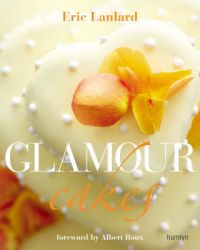 Glamour Cakes: Exquisite Designs for Every Occasion: Book by Eric Lanlard