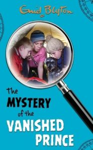 Mystery of the Vanished Prince : Mysteri (English) (Paperback): Book by Enid Blyton