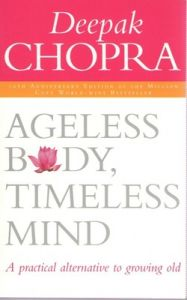 Ageless Body, Timeless Mind 10th Anniversary Edition (English) (Paperback): Book by Deepak Chopra