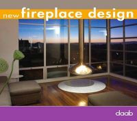 New Fireplace Design: Book by Daab