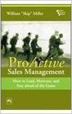 Proactive Sales Management : How To Lead, Motivate, And Stay Ahead Of The Game (English) 1st Edition (Paperback): Book by Miller