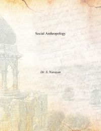 Social Anthropology: Book by Dr. S. Narayan