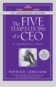 The Five Temptations of A CEO: A Leadership Fable: Book by Patrick Lencioni