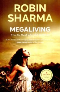 Megaliving (English) (From the Monk Who Sold His Ferrari): Book by Robin S. Sharma