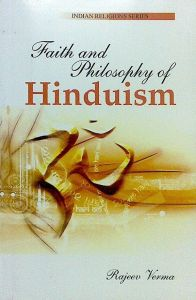 Faith And Philosophy of Hinduism: Book by Rajeej Varma