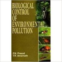 Biological Control of Environmental Pollution, 305 pp, 2010 (English): Book by                                                       P N Prasad,   born and brought up in Patna, Bihar, is a famous environmentalist and a seasoned teacher. He has had a brilliant academic record. He completed his B.Sc. (Zoology) with a first division and M.Sc. (Botany) also with a first division. He teaches and does research in molecular biolog... View More                                                                                                    P N Prasad,   born and brought up in Patna, Bihar, is a famous environmentalist and a seasoned teacher. He has had a brilliant academic record. He completed his B.Sc. (Zoology) with a first division and M.Sc. (Botany) also with a first division. He teaches and does research in molecular biology, biochemistry and environmental science. He has worked as editor-in-chief in some leading journals of biotechnology and environmental science and consults for several biotechnology companies. He has published many research papers in professional journals of repute and about five outstanding books.  T R Amarnath,   a renowned educationist, a seasoned teacher-trainer and a well-known environmentalist, has had a brilliant academic record. He has over three decades of professional standing. He has worked with various pedagogical institutes and has participated in many national and international conferences. He is author of many books on science and environmental education, and is a leader in the development of constructivist-based teacher educatin programmes and professional development seminars for teachers of science. He is widely travelled and is committed to the protection of the planet Earth.
