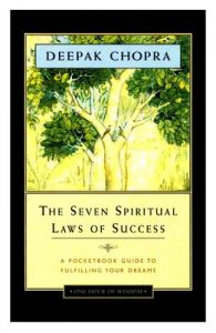 Seven Spiritual Laws of Success: A Pocket Guide to Fulfilling Your Dreams (English) (Paperback): Book by Deepak Chopra