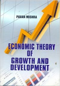 Economic Theory Of Growth And Development: Book by Pavan Mishra