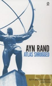 Atlas Shrugged: Book by Ayn Rand