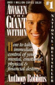 Awaken the Giant within: How to Take Immediate Control of Your Mental, Physical and Emotional Self: Book by Anthony Robbins