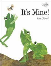 It's Mine!: Book by Leo Lionni