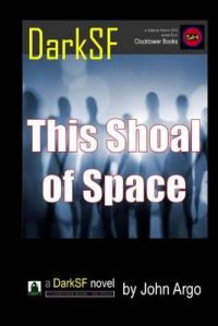 This Shoal of Space: Book by John Argo