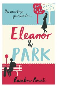Eleanor & Park (Paperback): Book by Rainbow Rowell Debbie Powell