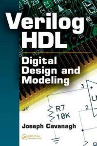 Verilog HDL: Digital Design and Modeling: Book by Joseph Cavanagh