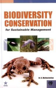 Biodiversity Conservation For Sustainable Management: Book by Muthuchelian , Dr. K.