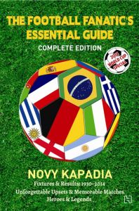 The Football Fanatic's Essential Guide: Book by Novy Kapadia