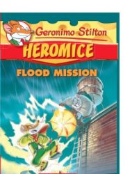Heromice #3 : Flood Mission (English): Book by Geronimo Stilton