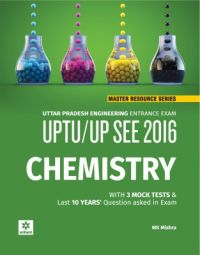 Chemistry for SEE-GBTU 2016, UP Engineering Entrance Exam (English): Book by M.K. Mishra