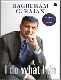 I Do What I Do: Book by Raghuram G. Rajan