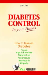 DIABETES CONTROL IN YOUR HANDS: Book by DR. A.K.SETHI