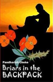 Briars in the backpack...: Book by Pandharish Cheke