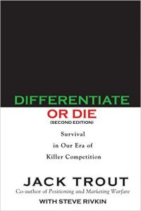 Differentiate Or Die: Book by Jack Trout