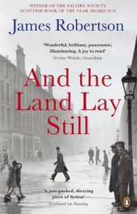 And the Land Lay Still: Book by James Robertson