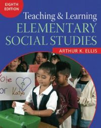Teaching and Learning Elementary Social Studies: Book by Arthur K. Ellis