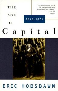 The Age of Capital: 1848-1875: Book by Eric J Hobsbawm