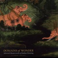 Domains of Wonder: Selected Masterworks of Indian Painting: Book by Caron Smith