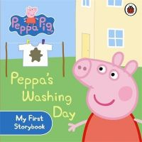 Peppa Pig: Peppa's Washing Day: My First Storybook : Peppa's Washing Day My First Storybook (English) (Board book): Book by Ladybird