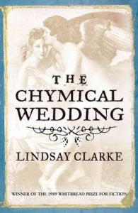 The Chymical Wedding: Book by Lindsay Clarke