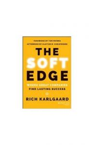 The Soft Edge : Where Great Companies Find Lasting Success (English): Book by Rich Karlgaard