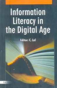 Information Literacy in the Digital Age, 2008: Book by C. Lal