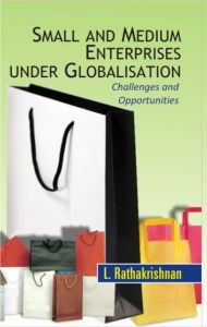 Small And Medium Enterprises Under Globalization Challenges And Opportunities: Book by L. Rathakrishnan