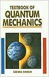 Textbook of Quantum Mechanics, 2010 (English): Book by Seema Singh