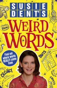 Susie Dent's - Weird Words (English) (Paperback): Book by Terry Deary