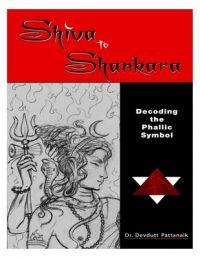 Shiva To Shankara Decoding The Phallic Symbol: 1: Book by Devdutt Pattanaik