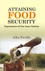 Attaining Food Security : Experiments of Asian Nations: Book by Alka Parikh