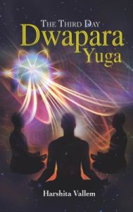 The Third Day-Dwapara Yuga (English) (Paperback): Book by  Harshita, Vallem is a software person, at Infosys. She was born and brought up in Hyderabad, Andhra Pradesh, in a middle class family that believes in pursuing their aspirations. Her parents were not well educated. Her mother is a tailor, while her father is a staff assistant. She graduated from G. ... View More Harshita, Vallem is a software person, at Infosys. She was born and brought up in Hyderabad, Andhra Pradesh, in a middle class family that believes in pursuing their aspirations. Her parents were not well educated. Her mother is a tailor, while her father is a staff assistant. She graduated from G. Narayanamma Institute of Technology and Science (Information Technology) Hyderabad. Supporting her higher education was difficult for her parents, yet they made sure that her brother and she completed their education. Her mother taught her how to be determined and face the hurdles in life as she grew up seeing her being bold and determined. Becoming an author was never her dream. She just wanted to write a story and let others see through her imagination. She feels that she is just an 'accidental writer'. The only statement that can define her perfectly is a gutsy person who does not think about negative consequences once the seed of a thought starts growing within her mind. Apart from writing, she is an abstract painter. She also likes reading ancient Indian history, Vedas, and the Bhagavad-Gita.