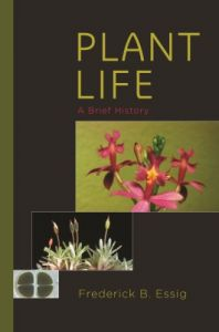 Plant Life : A Brief History (English): Book by Frederick B. Essig