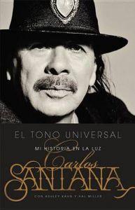 El Tono Universal: Mi Historia En La Luz: Book by Carlos Santana