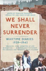 We Shall Never Surrender: British Voices 1939-1945: Book by Penelope Middelboe